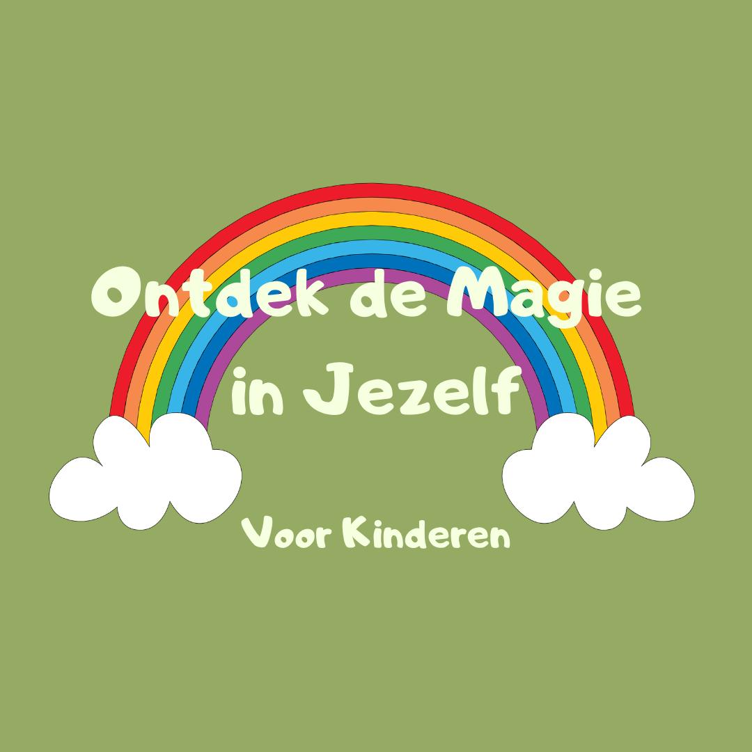 Ontdek de Magie in jezelf voor Kids